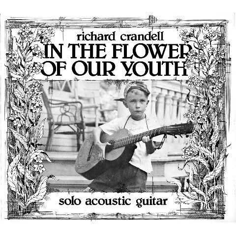 Richard Crandell 'In Flower Of Our Youth' - Cargo Records UK