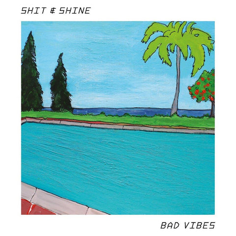 Shit & Shine 'Bad Vibes' Vinyl LP PRE-ORDER