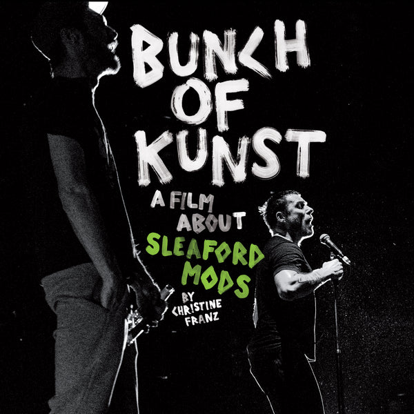 Sleaford Mods 'Bunch Of Kunst Documentary DVD/Live at SO36' DVD+CD PRE-ORDER - Cargo Records UK