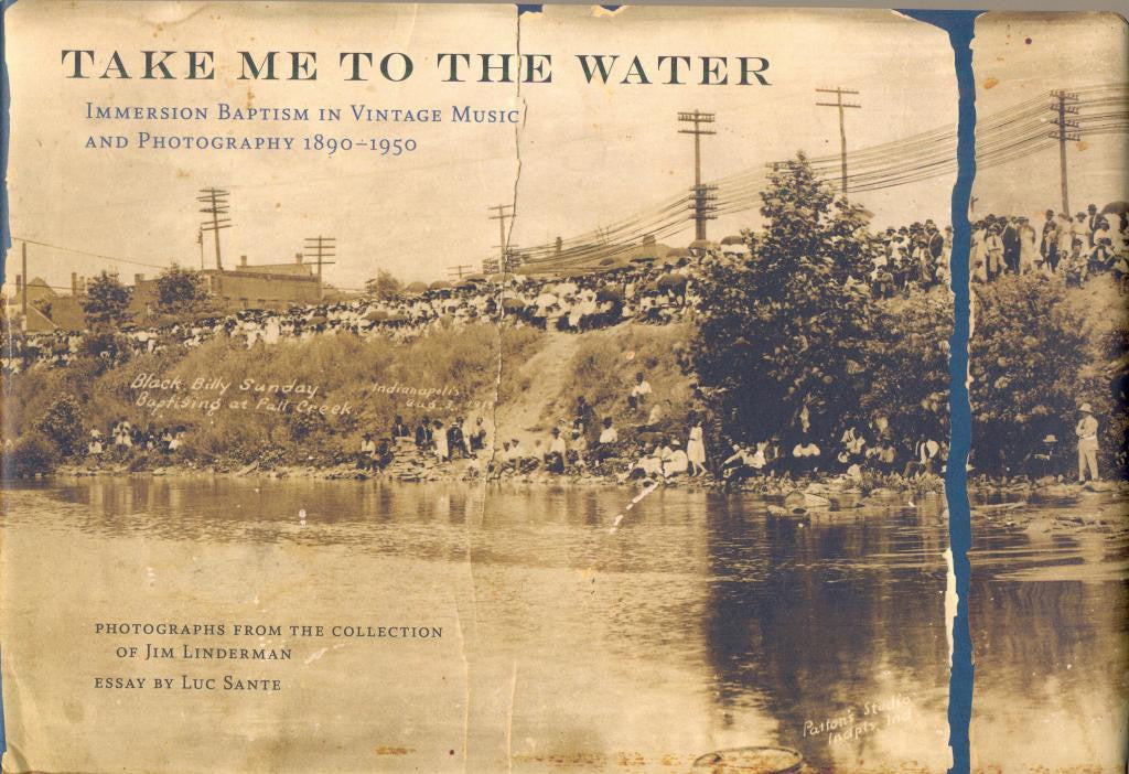 Various Artists 'Take Me To The Water: Immersion Baptism In Vintage Music And Photography' - Cargo Records UK