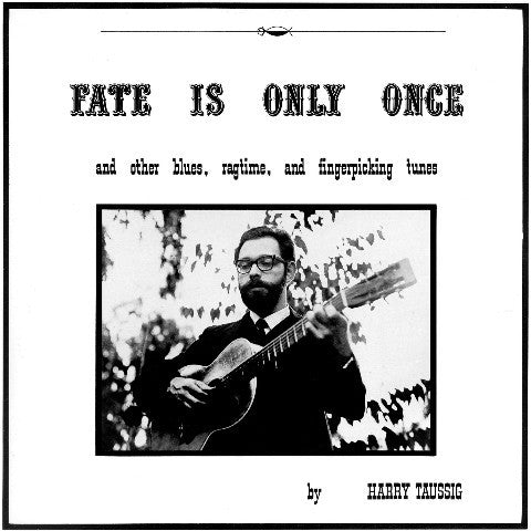 Harry Taussig 'Fate Is Only Once' - Cargo Records UK