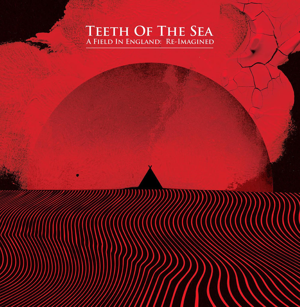 Teeth Of The Sea A Field In England Re Imagined Cargo Records Uk
