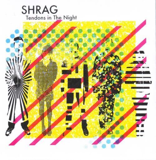 Shrag 'Tendons In The Night' - Cargo Records UK