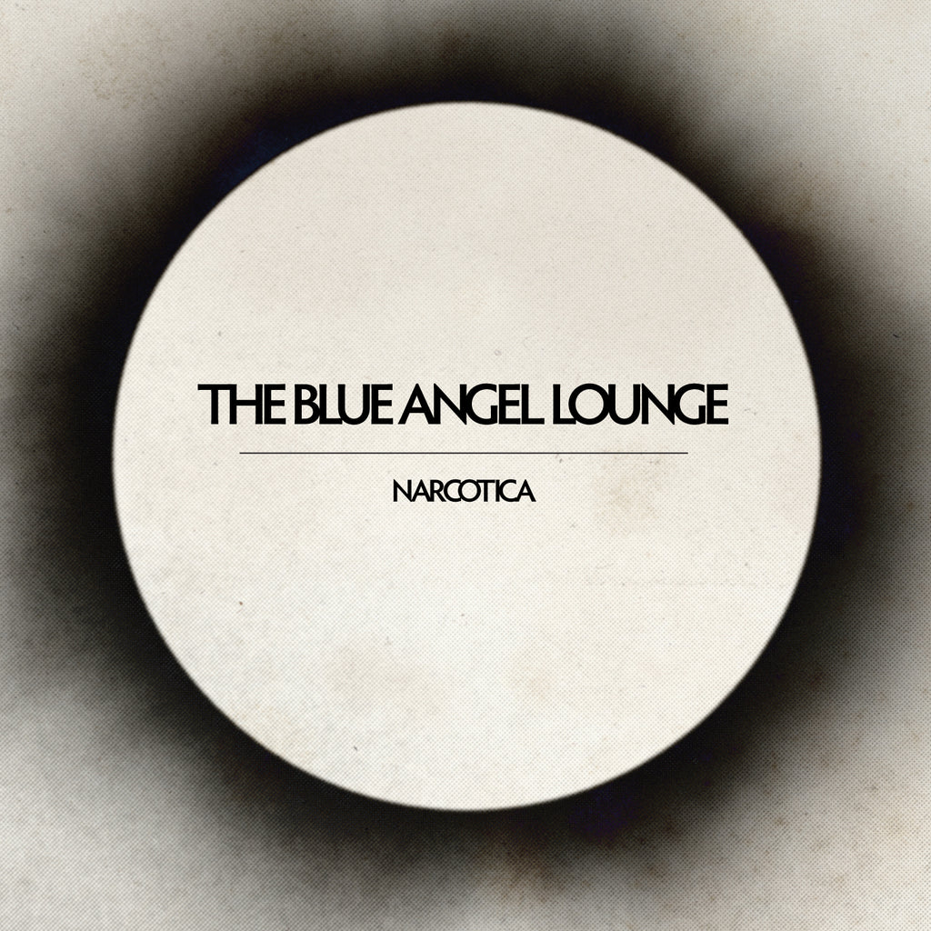The Blue Angel Lounge 'Narcotica'