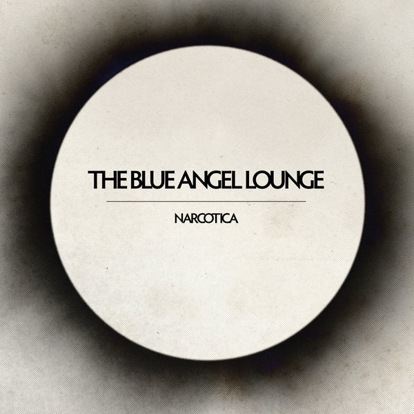 The Blue Angel Lounge 'Narcotica' PRE-ORDER