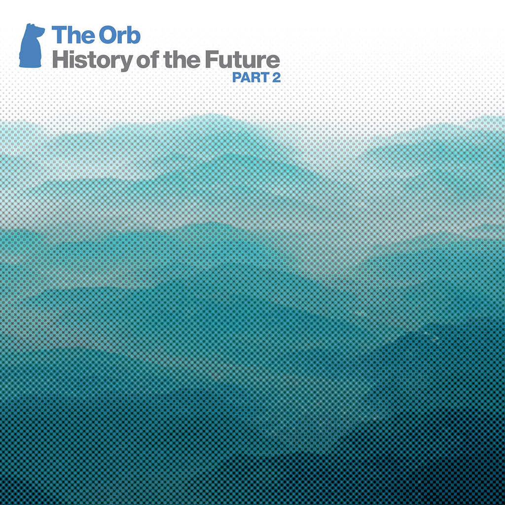 The Orb 'History Of The Future Part 2' - Cargo Records UK