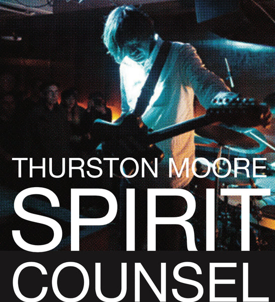 Thurston Moore 'Spirit Counsel' 3CD Boxset PRE-ORDER