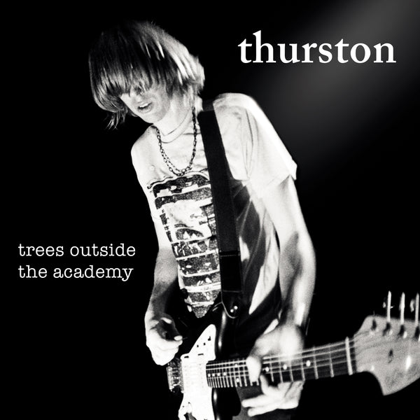 Thurston Moore 'Trees Outside The Academy (Remastered)' PRE-ORDER