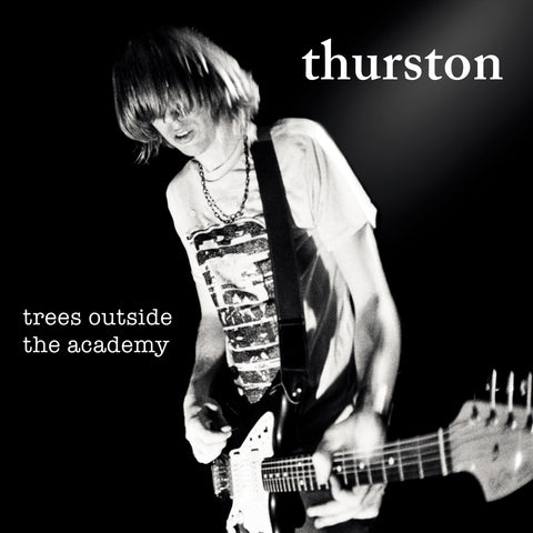 Thurston Moore 'Trees Outside The Academy (Remastered)'