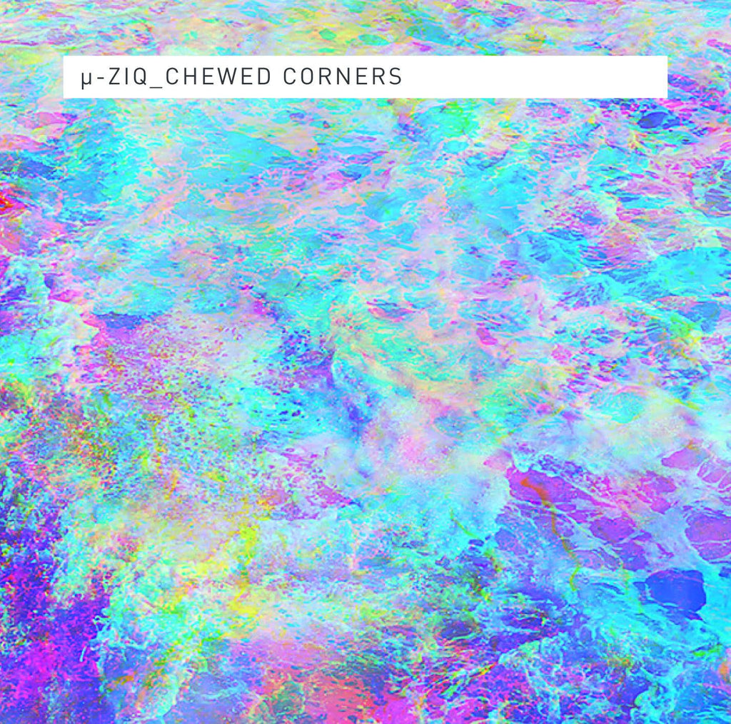 μ - Ziq 'Chewed Corners' - Cargo Records UK