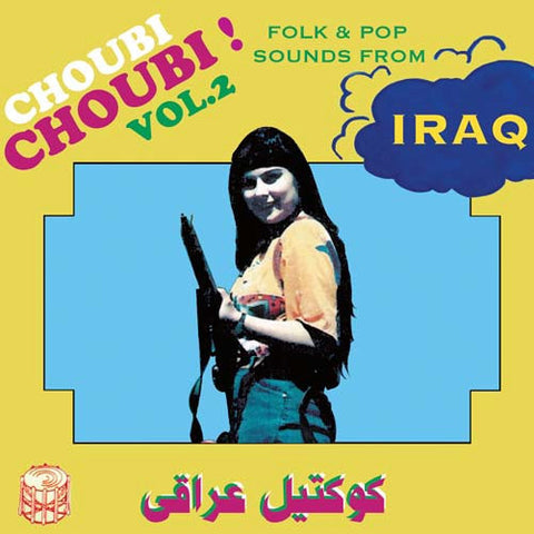 Various Artists 'Choubi Choubi! Vol.2 Folk & Pop Sounds from Iraq' - Cargo Records UK