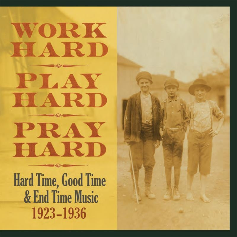 Various Artists 'Work Hard, Play Hard, Pray Hard' - Cargo Records UK