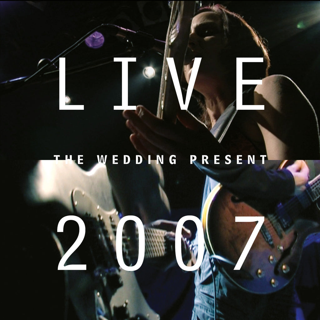 The Wedding Present 'Live 2007' - Cargo Records UK