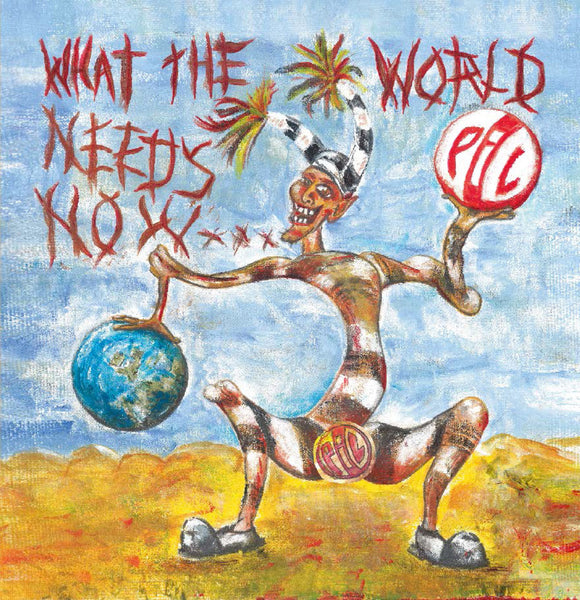 Public Image Ltd (PiL) 'What The World Needs Now...' - Cargo Records UK
