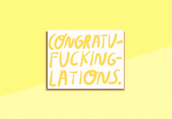 PEOPLE I'VE LOVED - Greeting Card - Congratu-fucking-lations