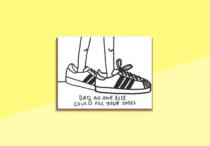 PEOPLE I'VE LOVED - Greeting Card - Dad, no one else could fill your shoes