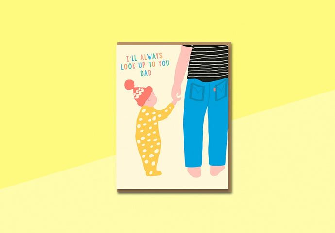 EMMA COOTER - Greeting Card - I'll Always Look Up To You Dad
