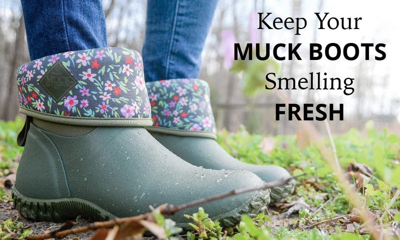 Keep Your MUCK Boots Smelling Fresh