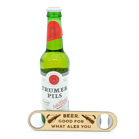 Beer, Good For What Ales You Speed Bottle Opener