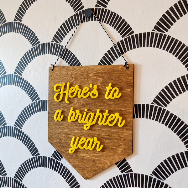 Here's to a Brighter Year Wood and Acrylic Pennant Banner