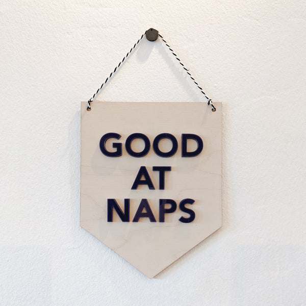 Good at Naps Wood and Acrylic Pennant Banner