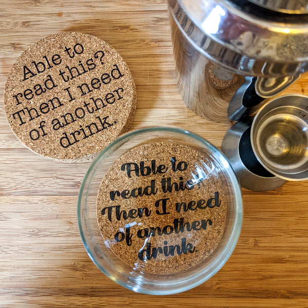Able to Read This? Then I Need Another Drink Cork Coasters - Set of 4