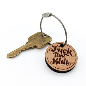 Fuck This Shit Wood Keychain