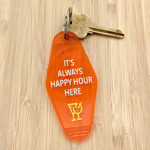 It's Always Happy Hour Here Motel Keychain