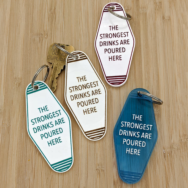 Strongest Drinks Are Poured Here Motel Keychain