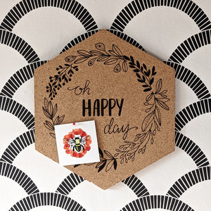 Oh Happy Day Hexagon Cork Board