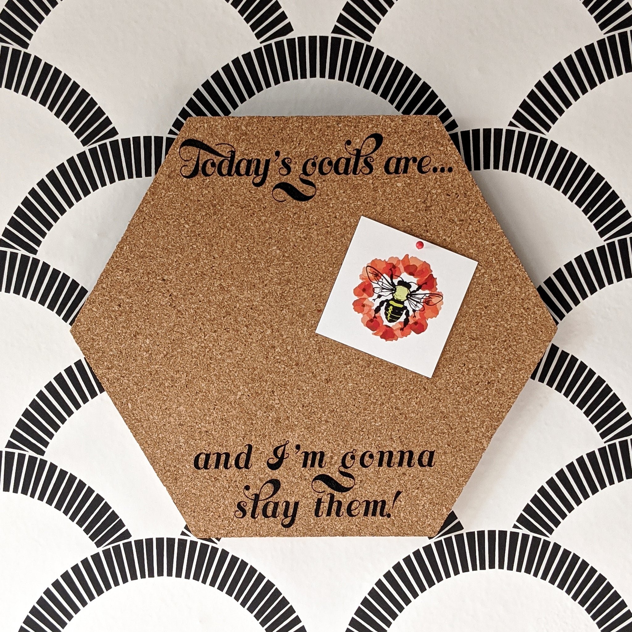 Slaying Today's Goals Hexagon Cork Board