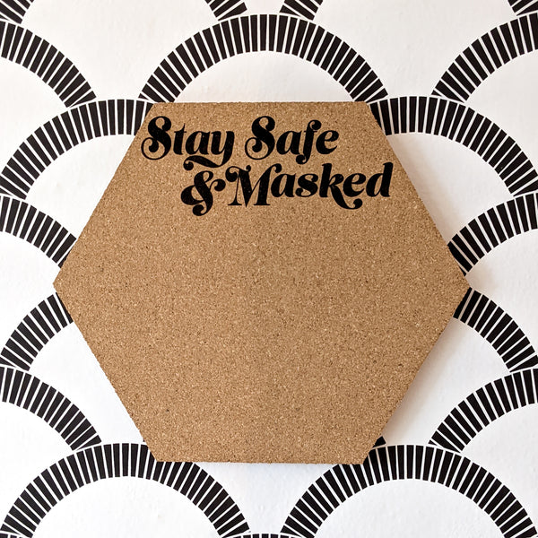 Stay Safe & Masked Hexagon Cork Board