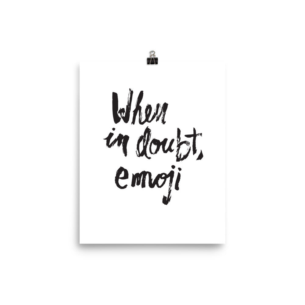 When In Doubt, Emoji Art Print