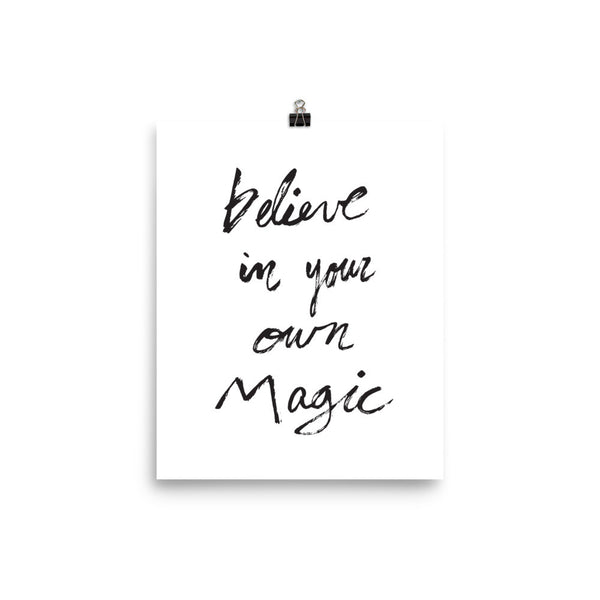 Believe in Your Own Magic Print