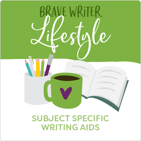 Tools for the Brave Writer Lifestyle