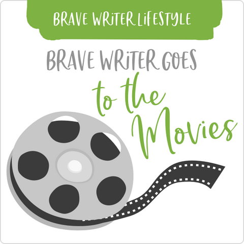 *Free* Brave Writer Goes to the Movies