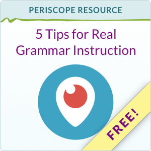 FREE: 5 Tips for Real Grammar Instruction