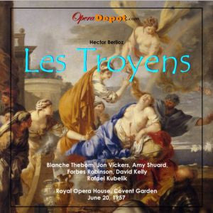 Berlioz: Les Troyens (In English) Shuard, Thebom, Vickers, Robinson, Rouleau, Carlyle, Collier; Kubelik. London, 1957