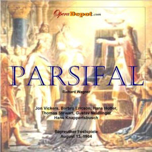 Wagner: Parsifal - Vickers, Ericson, Hotter, Stewart, Neidlinger; Knappertsbusch.  Bayreuth, 1964