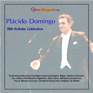 Compilation: Placido Domingo - Arias and excerpts from Elijah, Cav/Pag, Lohengrin, Rigoletto, Tosca, Hoffmann, Don Carlo, Manon Lescaut & More