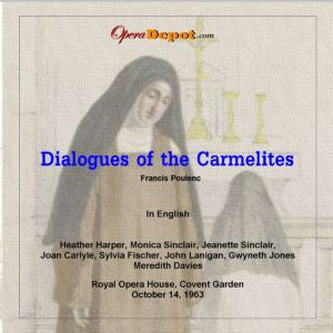 Poulenc: Dialogues of the Carmelites (In English) - Harper, J. Sinclair, M. Sinclair, Fisher, Jones, Lanigen; Davies. London, 1966