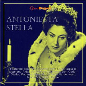 Compilation: Antonietta Stella - Featuring arias and excerpts from La battaglia di Legnano, Aida, Un ballo in maschera, Don Carlo and more