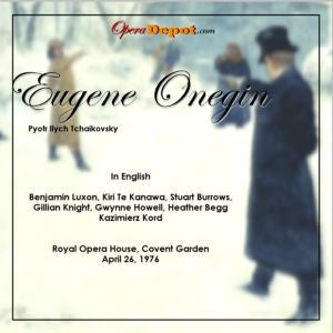 Tchaikovsky: Eugene Onegin (In English) - Luxon, Te Kanawa, Burrows, Knight, Howell, Begg; Kord.  London, 1976