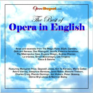 Compilation: The Best of Opera in English - Featuring M. Price, Jones, Te Kanawa, Collier, Varnay, Barstow, Baker, Thebom, Craig, Domingo, Vickers and many more!