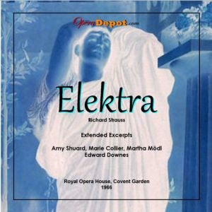 Strauss: Elektra (extended excerpts) - Shuard, Collier, Mödl, Shaw, Lanigan; Downes.  Covent Garden, 1966. BONUS: excerpts by Shuard, Collier & Mödl