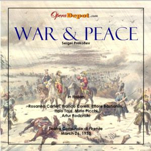 Prokofiev: War and Peace (In Italian) - Carteri, Corelli, Bastianini, Tajo, Picchi; Rodzinsky. Firenze, 1953
