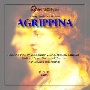 Handel: Agrippina - Tinsley, Young, Sinclair, Dean, Herincx; Mackerras.  French Radio, 1966