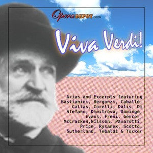 Compilation: Viva Verdi! Arias and Excerpts featuring Bastianini, Bergonzi, Caballé, Callas, Corelli and more!