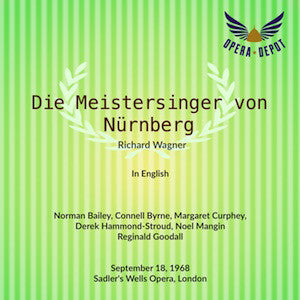 Wagner: Die Meistersinger von Nürnberg (In English) - Bailey, Byrne, Curphey, Hammond-Stroud, Dempsey; Goodall.  London, 1968