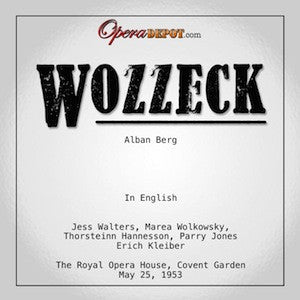 Berg: Wozzeck (In English) - Walters, Wolkowsky, Sinclair, Hannesson, Jones, Dalberg; E. Kleiber